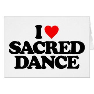 I LOVE SACRED DANCE GREETING CARD