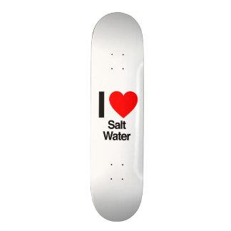 i love salt water skateboards