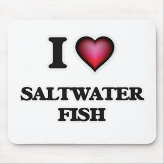 I Love Saltwater Fish Mouse Pad