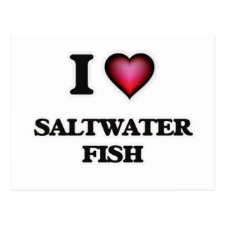 I Love Saltwater Fish Postcard