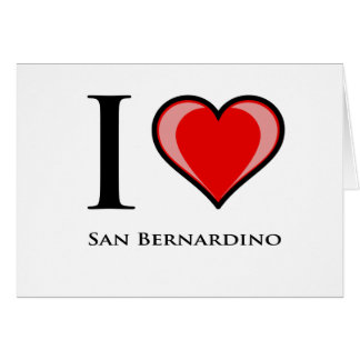 I Love San Bernardino Card