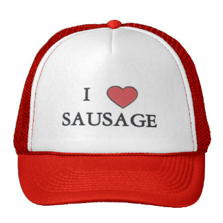 I Love Sausage... Hat