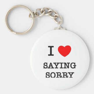 I Love Saying Sorry Basic Round Button Keychain