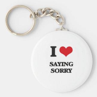 I love Saying Sorry Keychain