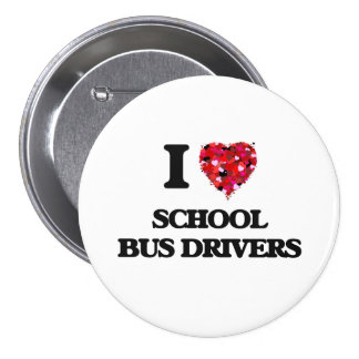 I love School Bus Drivers 3 Inch Round Button