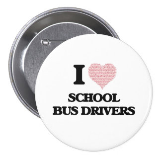 I love School Bus Drivers (Heart made from words) 3 Inch Round Button