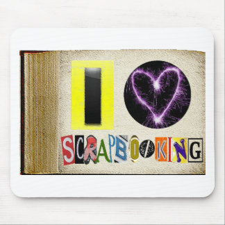 I Love Scrapbooking Mouse Pad