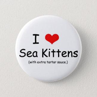 I Love Sea Kittens 2 Inch Round Button