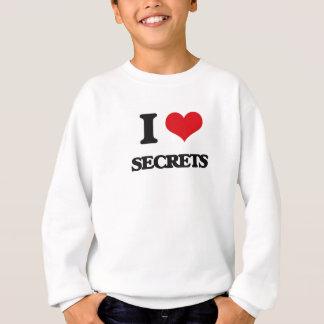 I Love Secrets Sweatshirt