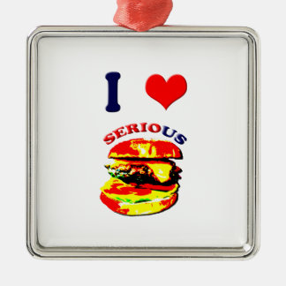 I Love Serious Burgers Silver-Colored Square Ornament
