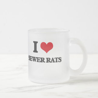 I love Sewer Rats Frosted Glass Coffee Mug