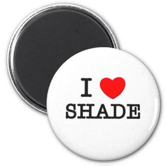 I Love Shade Magnet