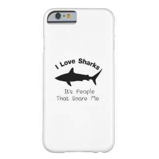 I Love Sharks It's People That Scare  Me Shark Barely There iPhone 6 Case