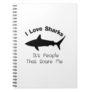 I Love Sharks It's People That Scare  Me Shark Spiral Notebook