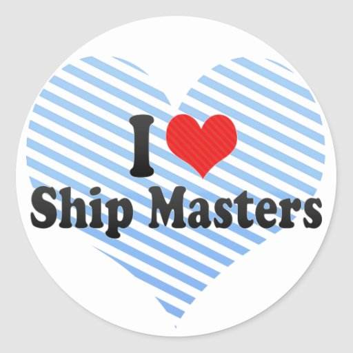 I Love Ship Masters Round Stickers
