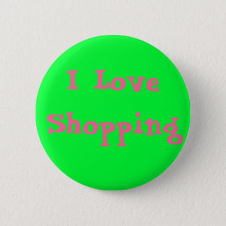I Love Shopping 2 Inch Round Button