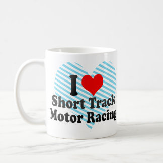 I love Short Track Motor Racing Basic White Mug