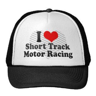 I love Short Track Motor Racing Trucker Hats