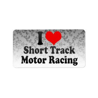 I love Short Track Motor Racing Labels