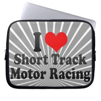 I love Short Track Motor Racing Laptop Sleeves