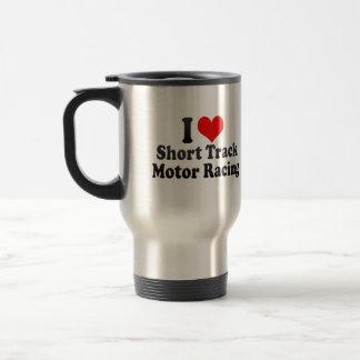 I love Short Track Motor Racing Mugs