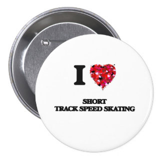 I Love Short Track Speed Skating 3 Inch Round Button