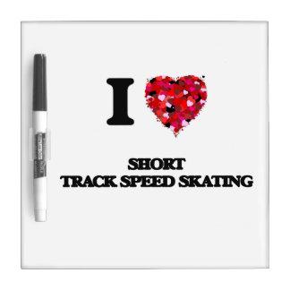 I Love Short Track Speed Skating Dry Erase Board