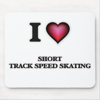 I Love Short Track Speed Skating Mouse Pad