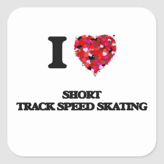 I Love Short Track Speed Skating Square Sticker
