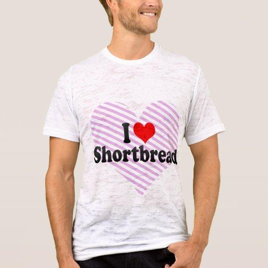 I Love Shortbread T-Shirt