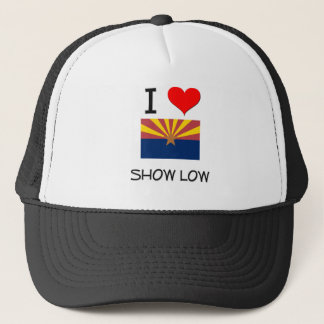 I Love SHOW LOW Arizona Trucker Hat