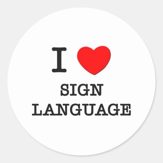 I Love Sign Language Classic Round Sticker