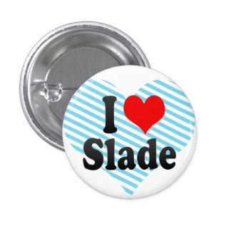I love Slade Button