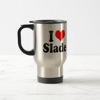 I love Slade Coffee Mugs