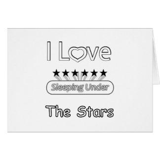 I Love Sleeping Under The Stars Card