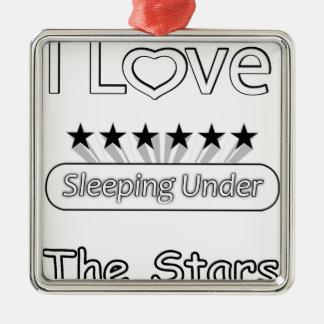 I Love Sleeping Under The Stars Metal Ornament