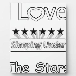 I Love Sleeping Under The Stars Plaque