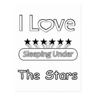 I Love Sleeping Under The Stars Postcard