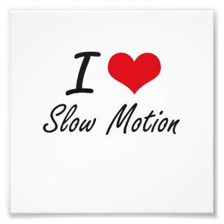 I love Slow Motion Art Photo