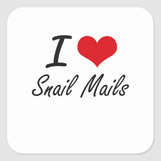 I love Snail Mails Square Sticker