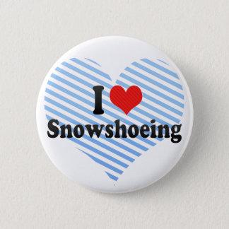 I Love Snowshoeing 2 Inch Round Button