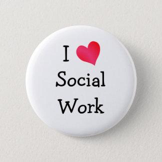 I Love Social Work 2 Inch Round Button