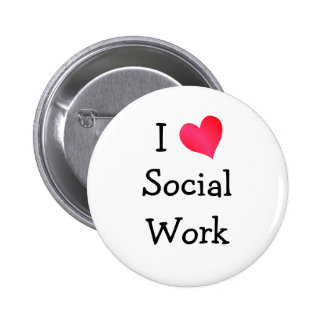 I Love Social Work 2 Inch Round Button
