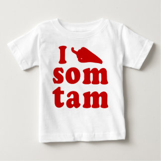 I Love Som Tam ❤ Thai Isaan Food Baby T-Shirt