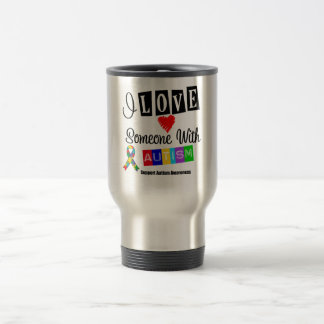 I Love Someone With Autism 15 Oz Stainless Steel Travel Mug