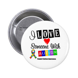 I Love Someone With Autism 2 Inch Round Button