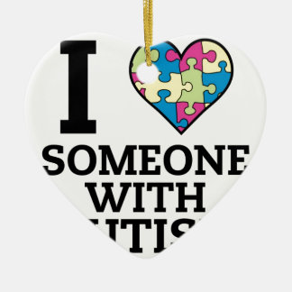 I LOVE SOMEONE WITH AUTISM CERAMIC HEART ORNAMENT