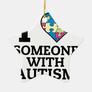I LOVE SOMEONE WITH AUTISM CERAMIC STAR ORNAMENT