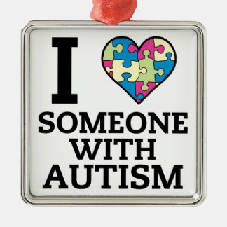 I LOVE SOMEONE WITH AUTISM METAL ORNAMENT