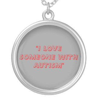 I LOVE SOMEONE WITH AUTISM NECKLACE